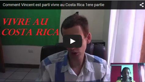 Comment Vincent est parti vivre au Costa Rica 1ere partie
