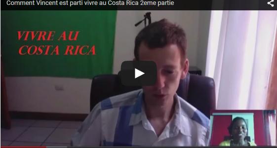 Comment Vincent est parti vivre au Costa Rica 2eme partie